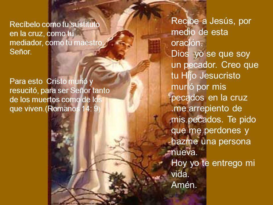 Recibe a Jesús, por medio de esta oración