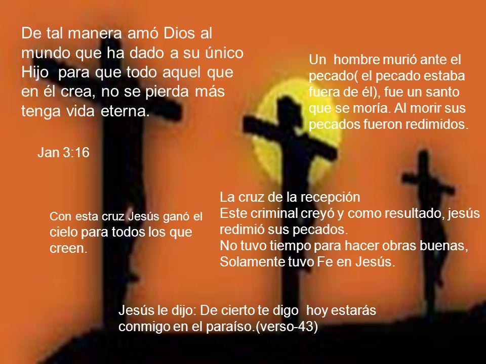 De tal manera amó Dios al mundo que ha dado a su único Hijo para que todo aquel que en él crea, no se pierda más tenga vida eterna.