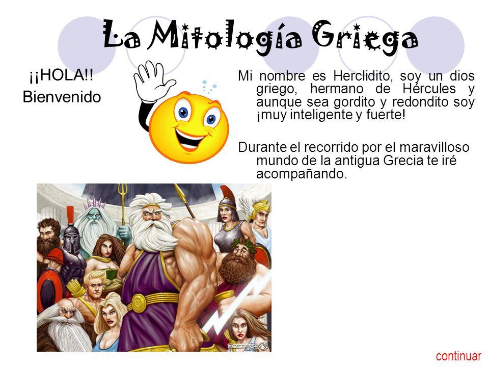 La Mitología Griega ¡¡HOLA!! Bienvenido