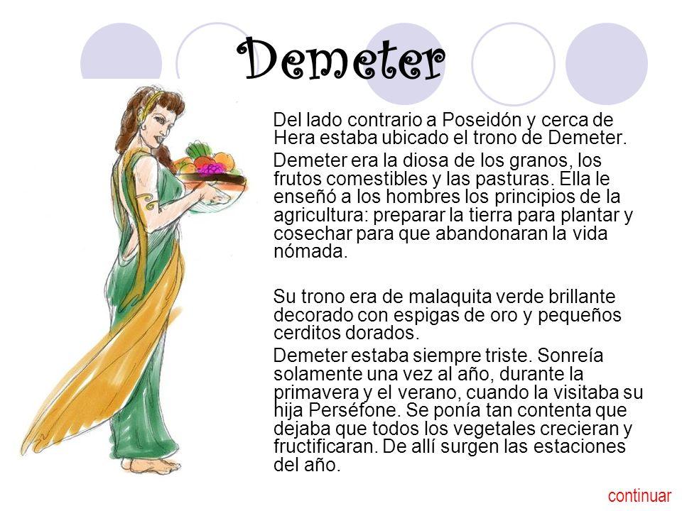Demeter Del lado contrario a Poseidón y cerca de Hera estaba ubicado el trono de Demeter.