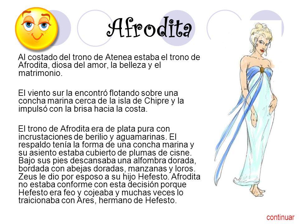 Afrodita Al costado del trono de Atenea estaba el trono de Afrodita, diosa del amor, la belleza y el matrimonio.