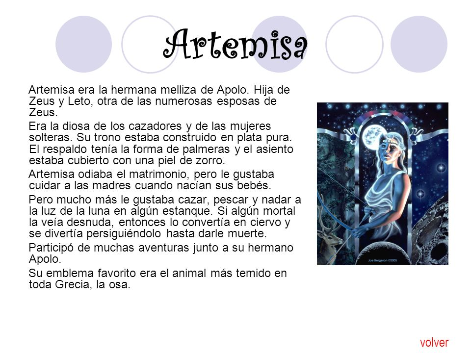 Artemisa Artemisa era la hermana melliza de Apolo. Hija de Zeus y Leto, otra de las numerosas esposas de Zeus.