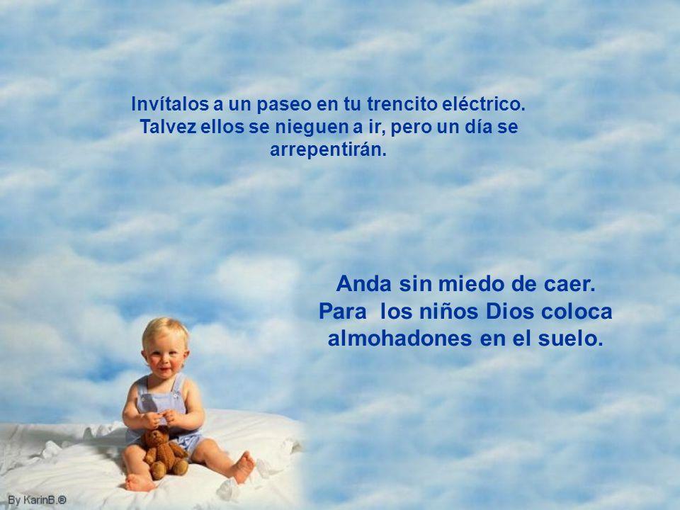 Para los niños Dios coloca almohadones en el suelo.