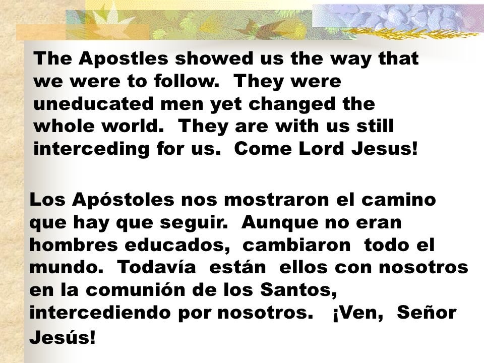 The Apostles showed us the way that we were to follow