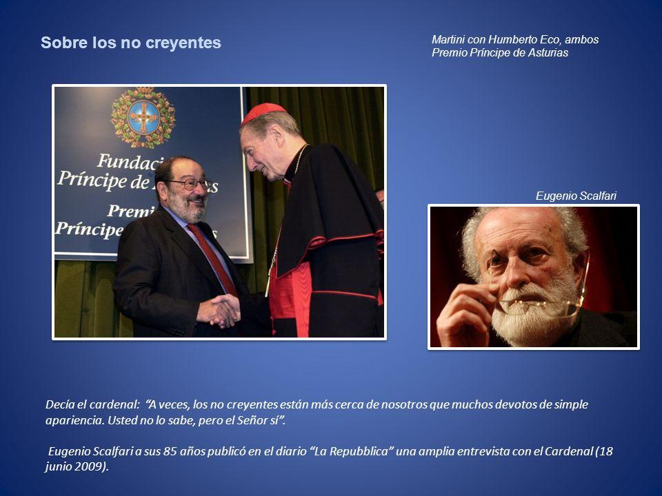 Sobre los no creyentes Martini con Humberto Eco, ambos. Premio Príncipe de Asturias. Eugenio Scalfari.