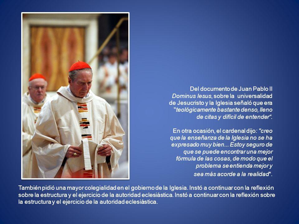 Del documento de Juan Pablo II Dominus Iesus, sobre la universalidad de Jesucristo y la Iglesia señaló que era teológicamente bastante denso, lleno de citas y difícil de entender .