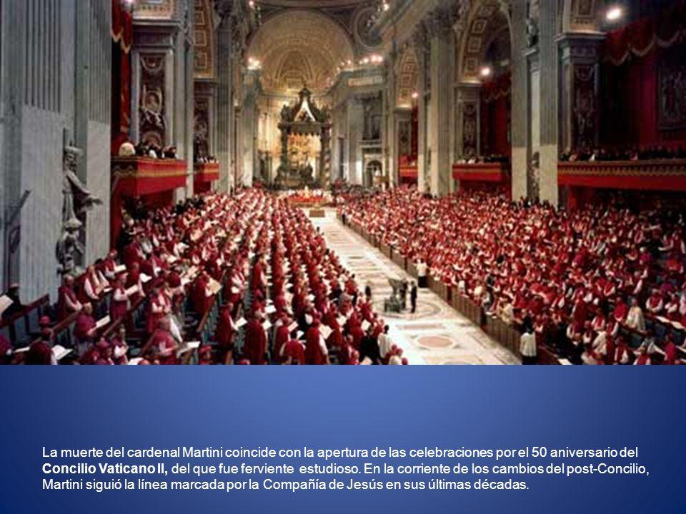 La muerte del cardenal Martini coincide con la apertura de las celebraciones por el 50 aniversario del Concilio Vaticano II, del que fue ferviente estudioso.
