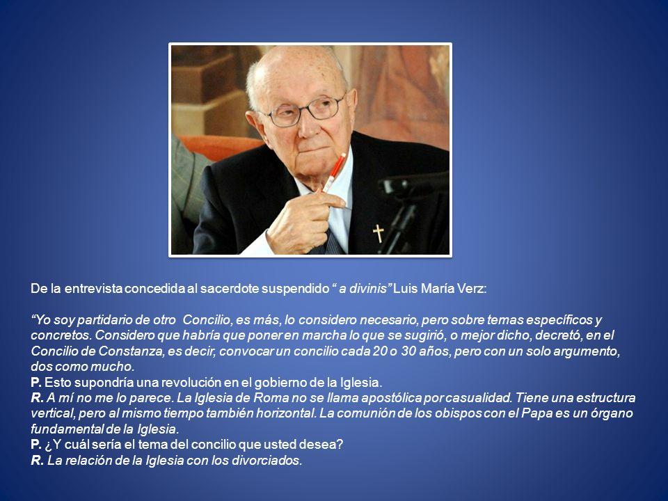 De la entrevista concedida al sacerdote suspendido a divinis Luis María Verz: