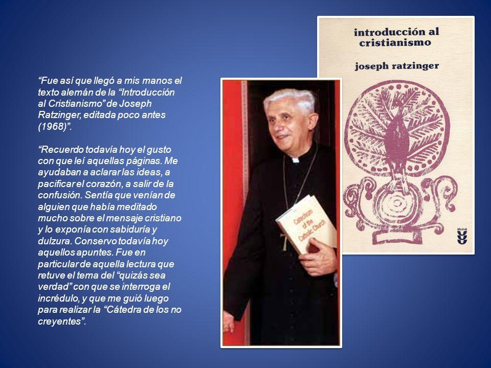 Fue así que llegó a mis manos el texto alemán de la Introducción al Cristianismo de Joseph Ratzinger, editada poco antes (1968) .