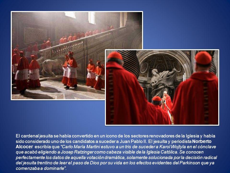 El cardenal jesuita se había convertido en un icono de los sectores renovadores de la Iglesia y había sido considerado uno de los candidatos a suceder a Juan Pablo II.