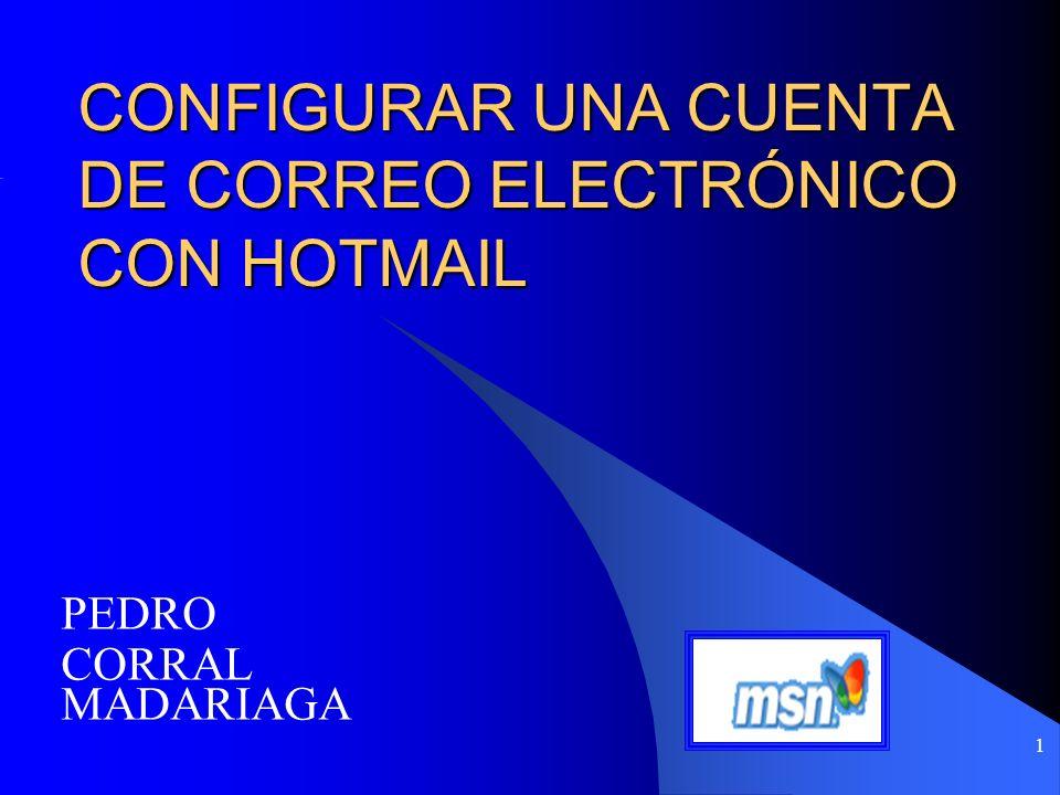 CONFIGURAR UNA CUENTA DE CORREO ELECTRÓNICO CON HOTMAIL
