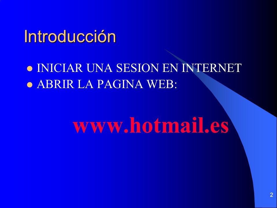 Introducción INICIAR UNA SESION EN INTERNET ABRIR LA PAGINA WEB: