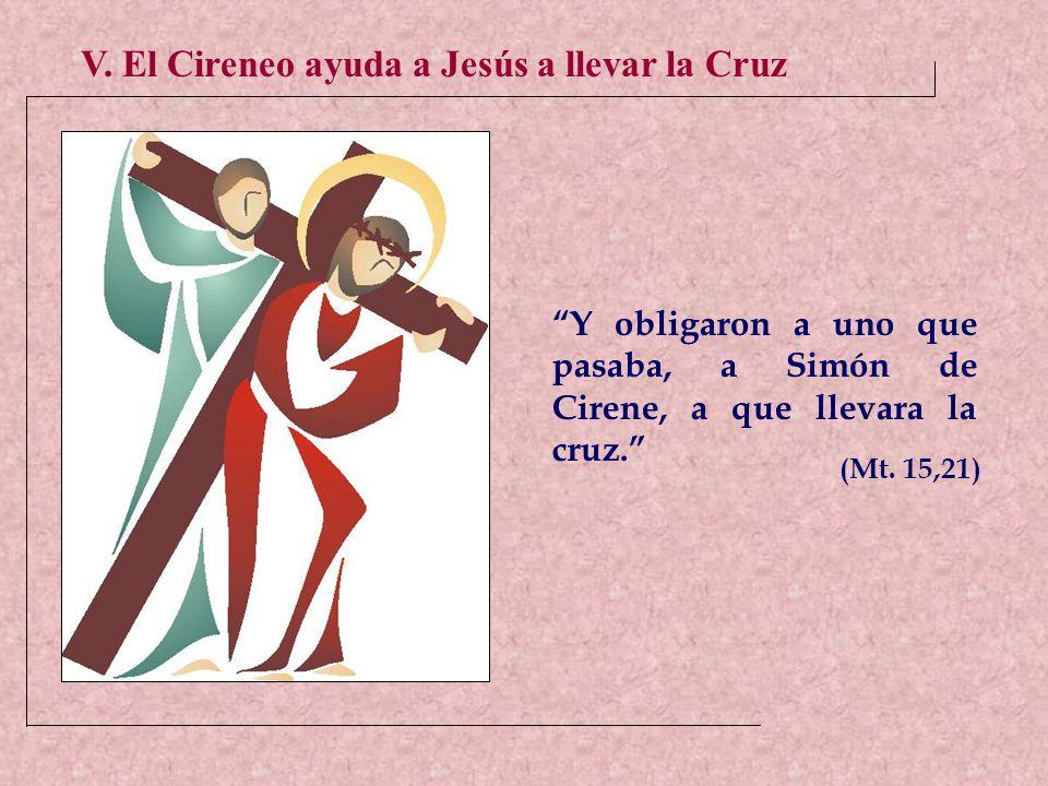 V. El Cireneo ayuda a Jesús a llevar la Cruz