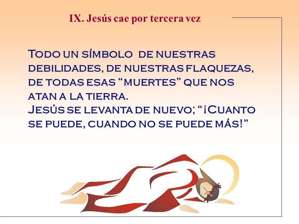 Jesús se levanta de nuevo; ¡Cuanto se puede, cuando no se puede más!