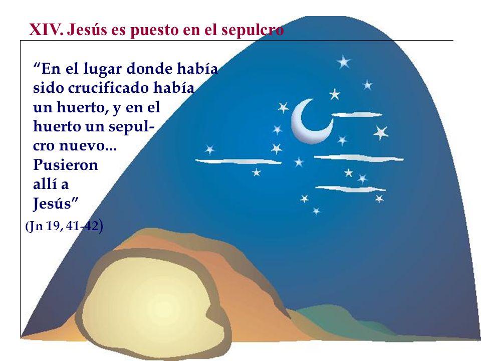 XIV. Jesús es puesto en el sepulcro