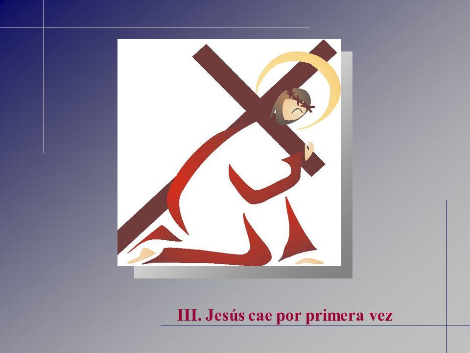 III. Jesús cae por primera vez