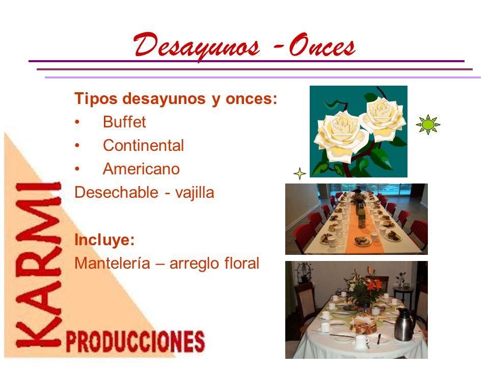 Desayunos -Onces Tipos desayunos y onces: Buffet Continental Americano