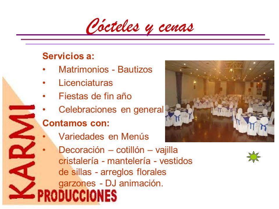 Cócteles y cenas Servicios a: Matrimonios - Bautizos Licenciaturas
