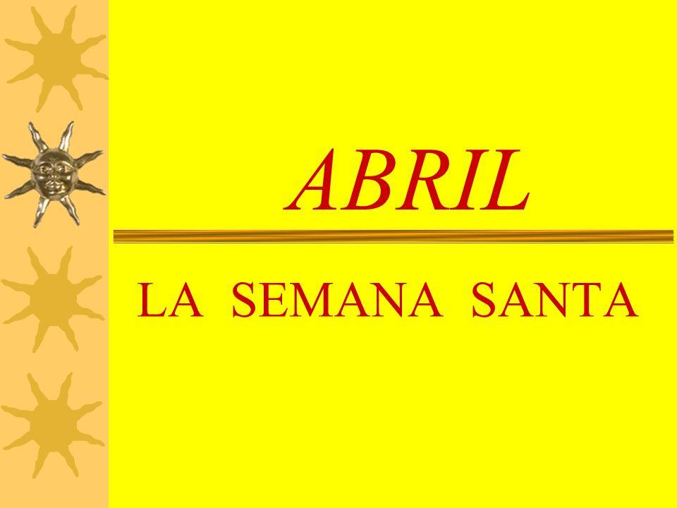 ABRIL LA SEMANA SANTA