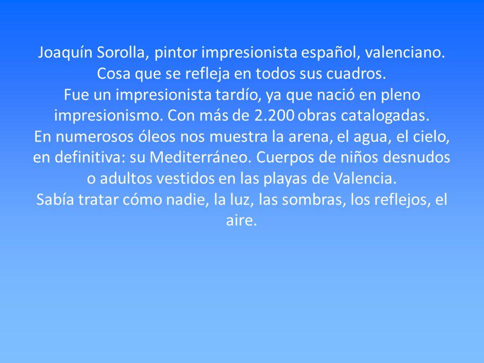 Joaquín Sorolla, pintor impresionista español, valenciano