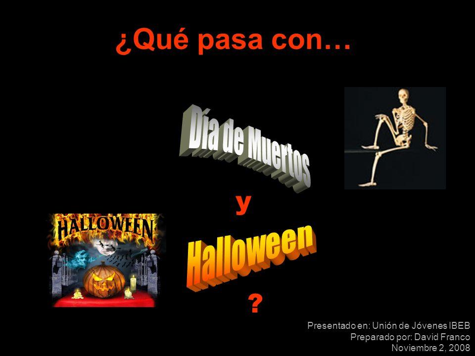 ¿Qué pasa con… y Día de Muertos Halloween