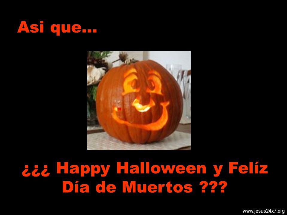¿¿¿ Happy Halloween y Felíz Día de Muertos