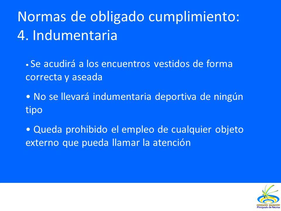 Normas de obligado cumplimiento: 4. Indumentaria