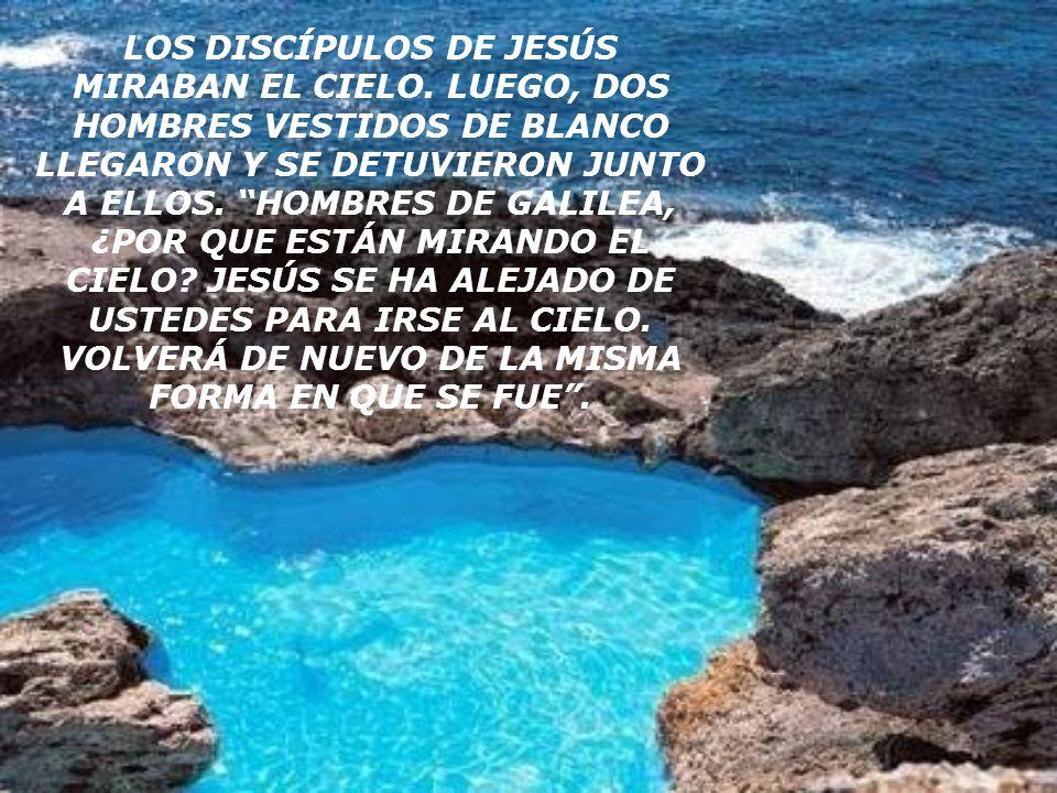 LOS DISCÍPULOS DE JESÚS MIRABAN EL CIELO