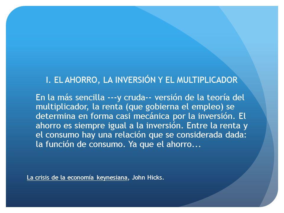 I. EL AHORRO, LA INVERSIÓN Y EL MULTIPLICADOR