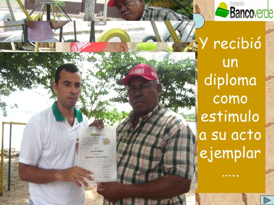 Y recibió un diploma como estimulo a su acto ejemplar…..