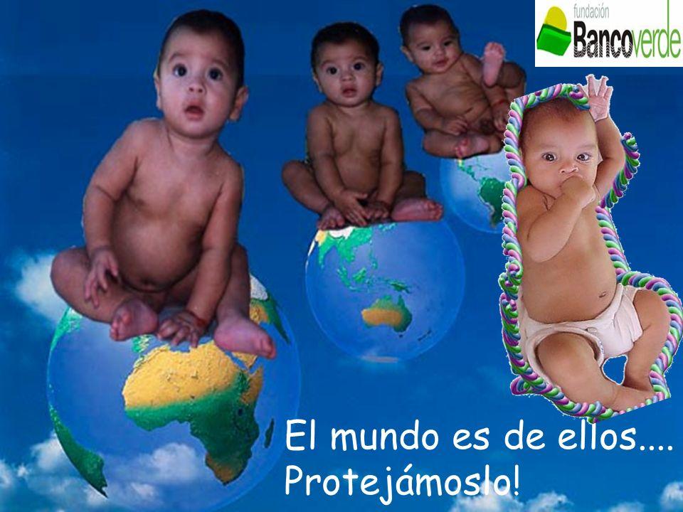 El mundo es de ellos.... Protejámoslo!