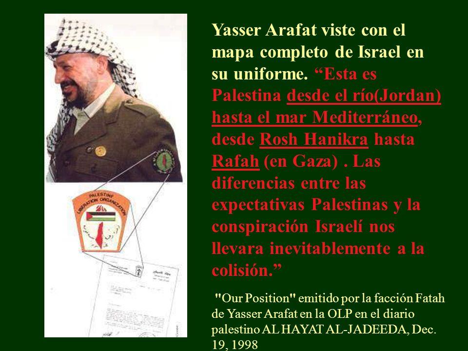 Yasser Arafat viste con el mapa completo de Israel en su uniforme