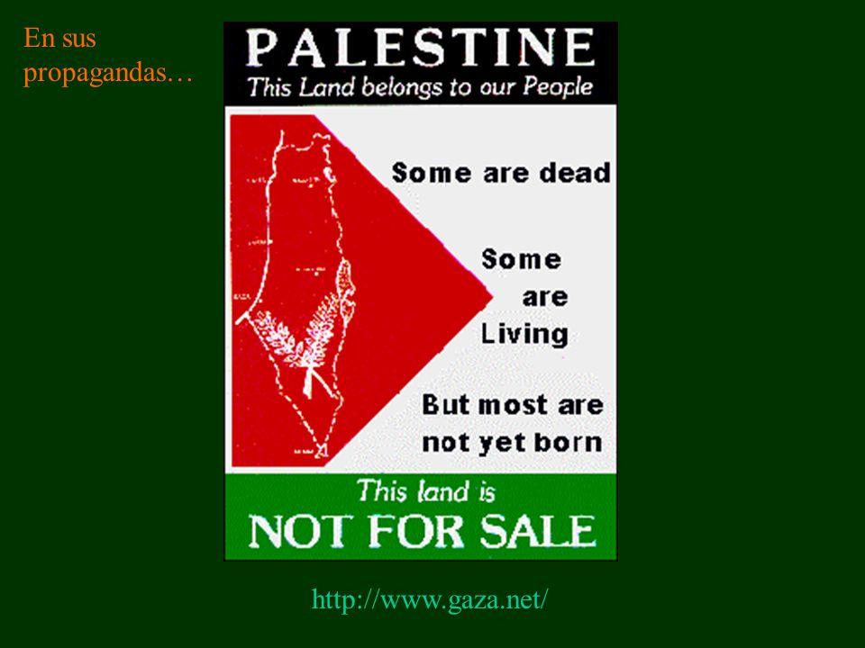 En sus propagandas… http://www.gaza.net/