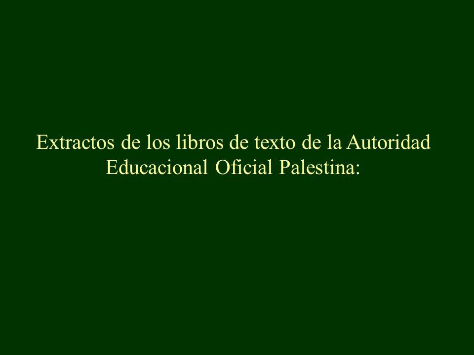 Extractos de los libros de texto de la Autoridad Educacional Oficial Palestina: