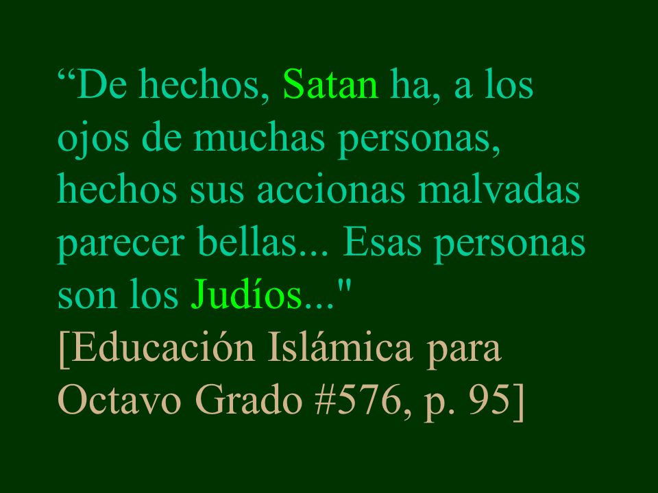 De hechos, Satan ha, a los ojos de muchas personas, hechos sus accionas malvadas parecer bellas...