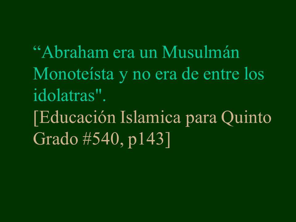Abraham era un Musulmán Monoteísta y no era de entre los idolatras