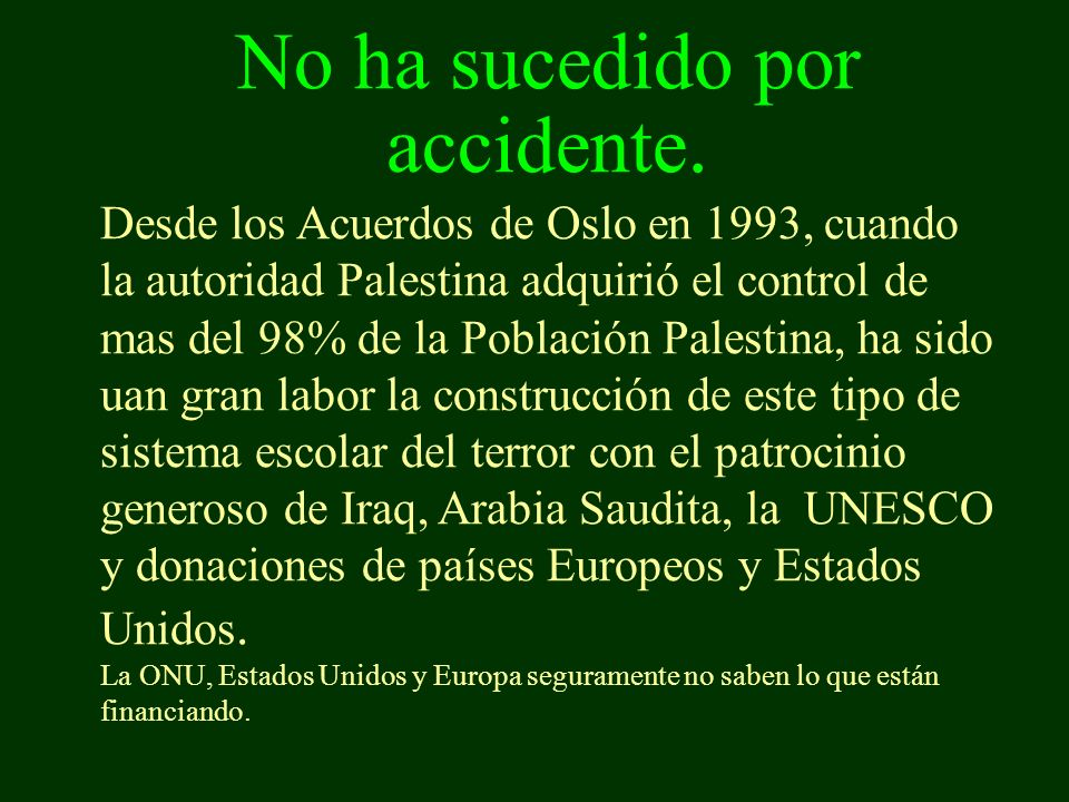 No ha sucedido por accidente.