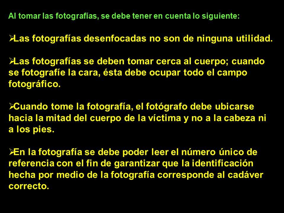 Las fotografías desenfocadas no son de ninguna utilidad.