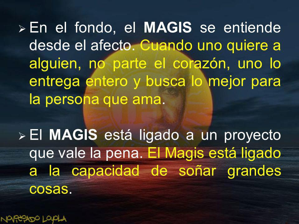 En el fondo, el MAGIS se entiende desde el afecto