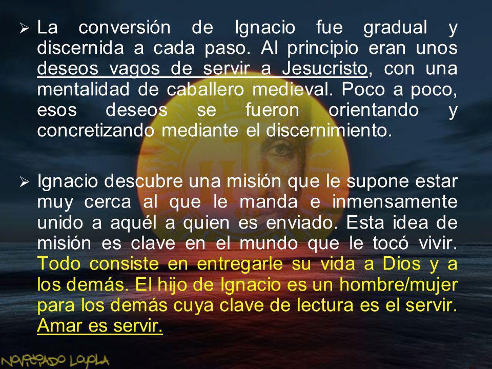 La conversión de Ignacio fue gradual y discernida a cada paso