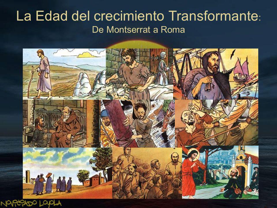 La Edad del crecimiento Transformante: De Montserrat a Roma