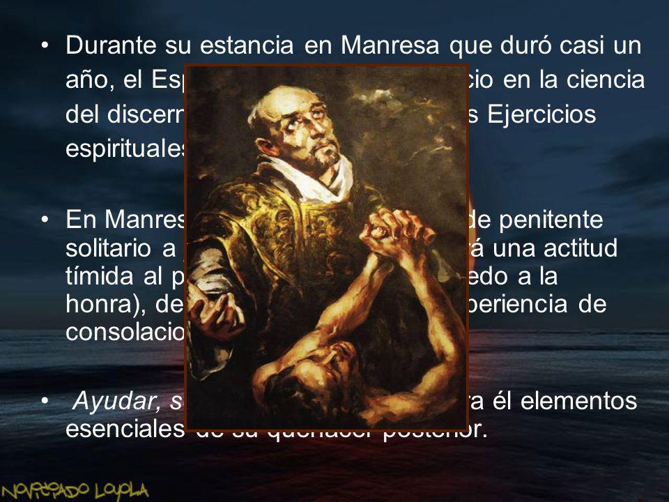 Durante su estancia en Manresa que duró casi un año, el Espíritu va a educar a Ignacio en la ciencia del discernimiento. Allí escribirá los Ejercicios espirituales.
