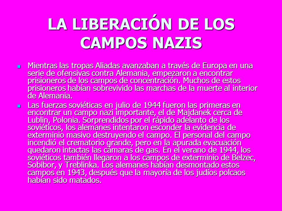 LA LIBERACIÓN DE LOS CAMPOS NAZIS