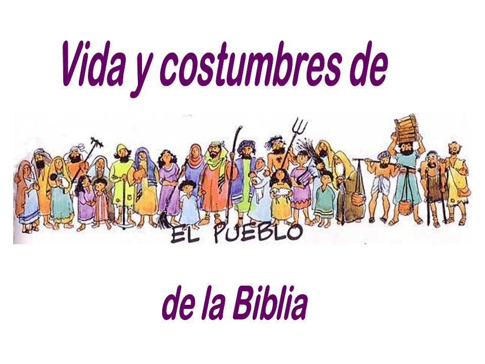 Vida y costumbres de de la Biblia