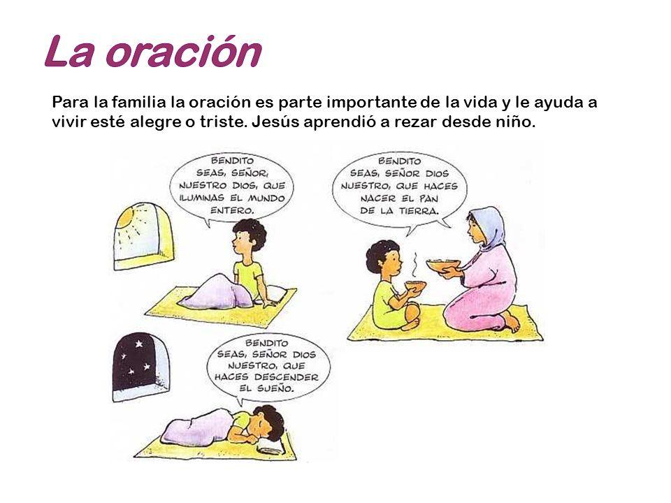 La oración Para la familia la oración es parte importante de la vida y le ayuda a vivir esté alegre o triste.