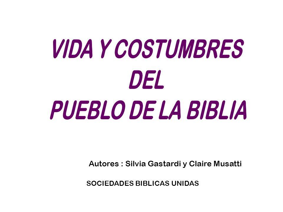 VIDA Y COSTUMBRES DEL PUEBLO DE LA BIBLIA