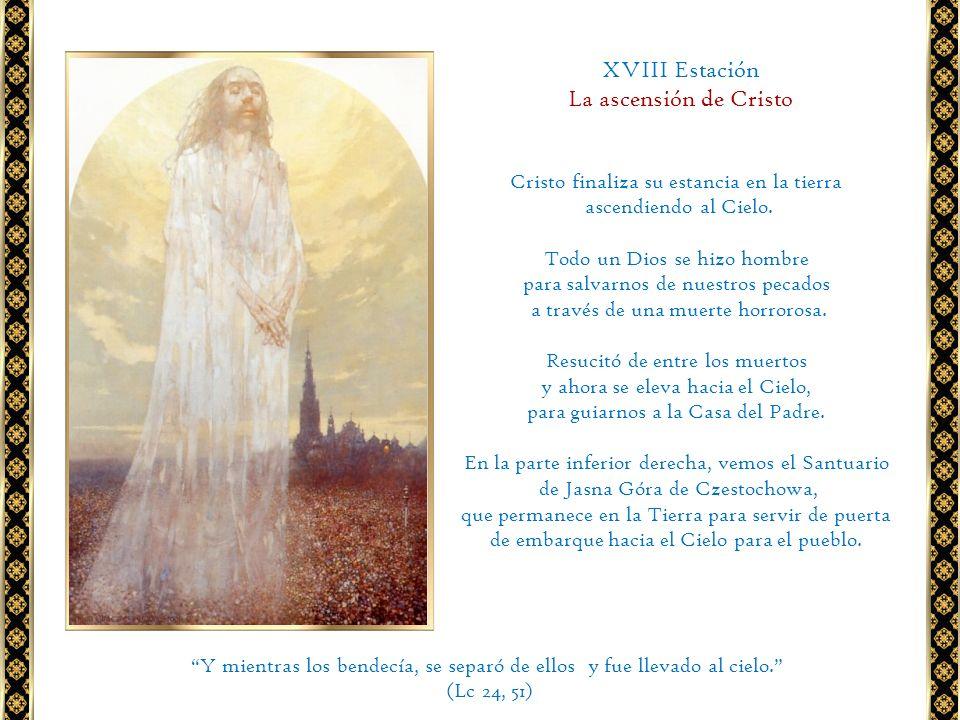XVIII Estación La ascensión de Cristo