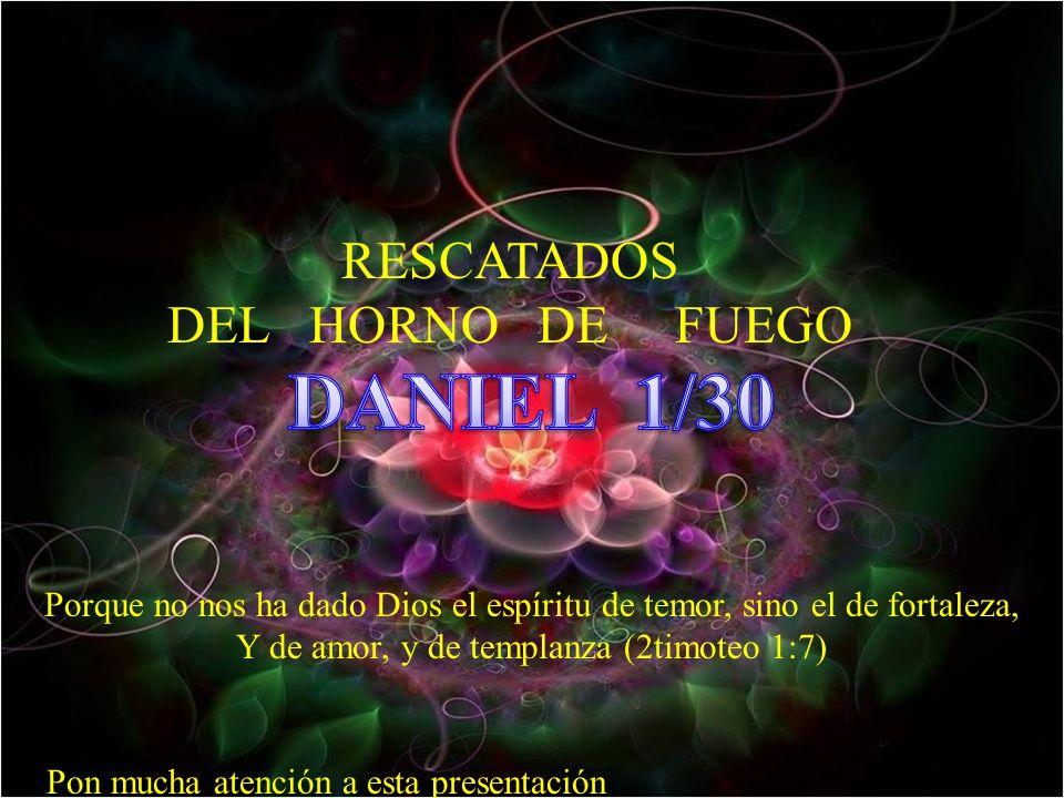 DANIEL 1/30 RESCATADOS DEL HORNO DE FUEGO