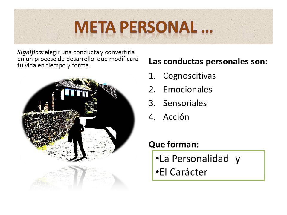 Meta personal … La Personalidad y El Carácter