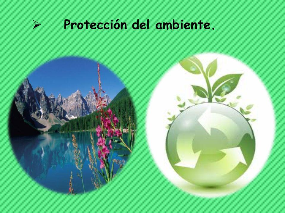 Protección del ambiente.